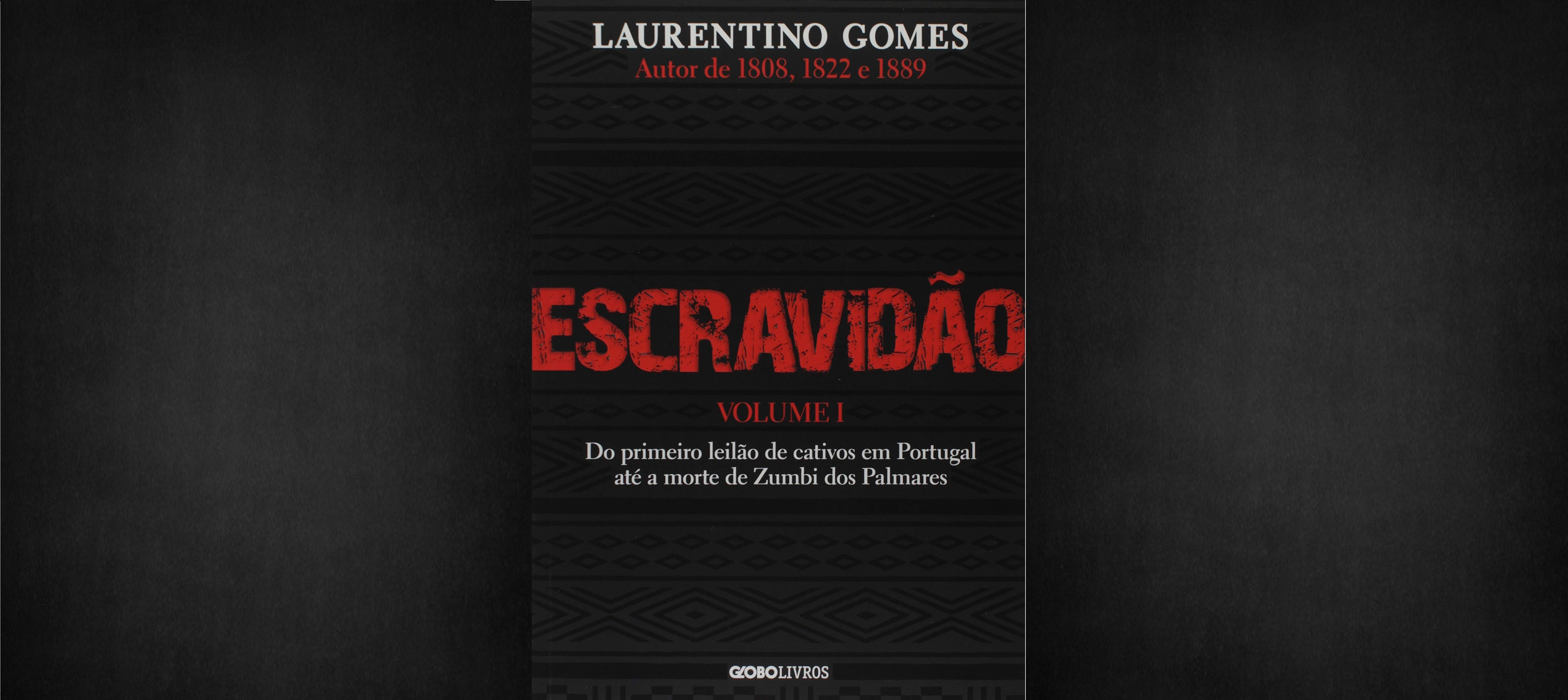 """""""Escravidão - volume 1"""", de Laurentino Gomes, é livro necessário"""
