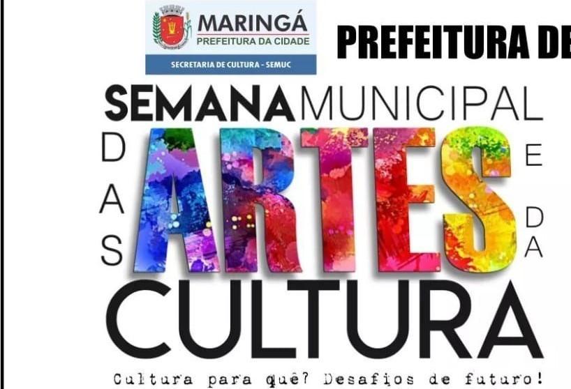 2ª Etapa da Semana de Artes e Cultura de Maringá vem aí