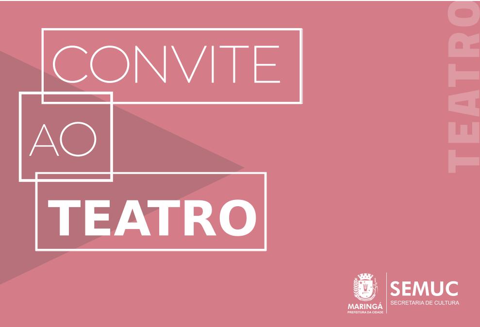 Hoje tem Convite ao Teatro em Maringá