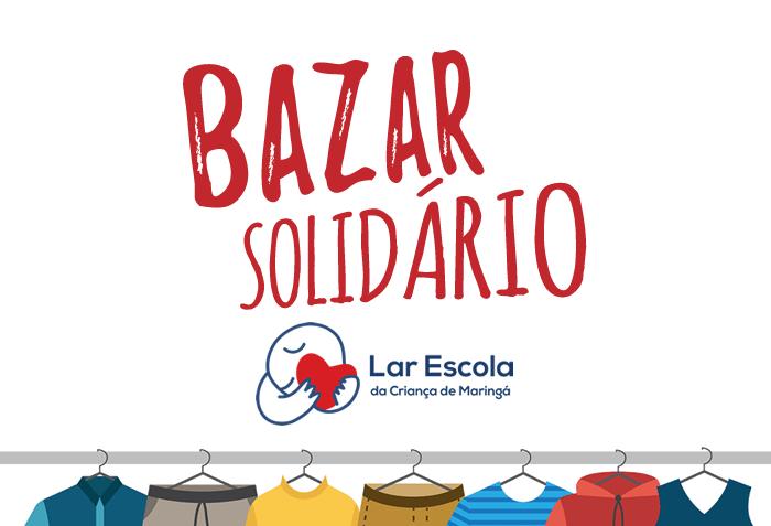 Lar Escola da Criança promove Bazar Solidário