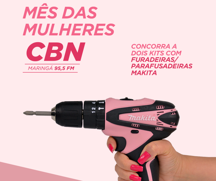 Para comemorar o mês da Mulher, a CBN Maringa e a Cofebral irão sortear 2 kits personalizados da Makita