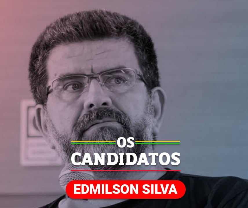 Quem é o candidato Edmilson Silva e quais são suas propostas?