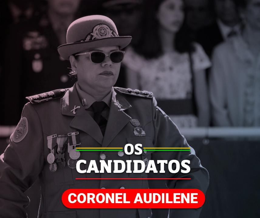 Quem é a candidata Coronel Audilene e quais são suas propostas?