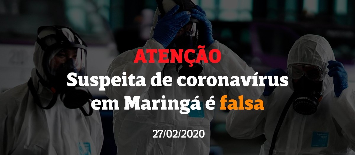 Suspeita de coronavírus em Maringá é falsa