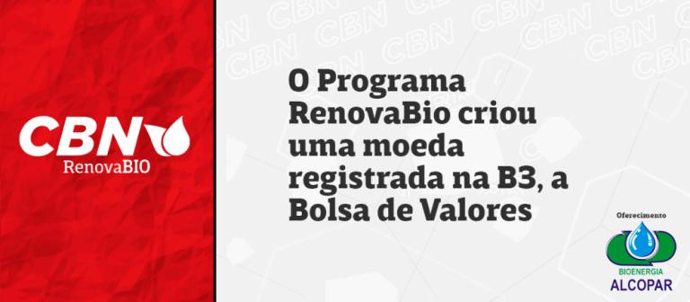 O Programa RenovaBio criou uma moeda registrada na B3, a Bolsa de Valores