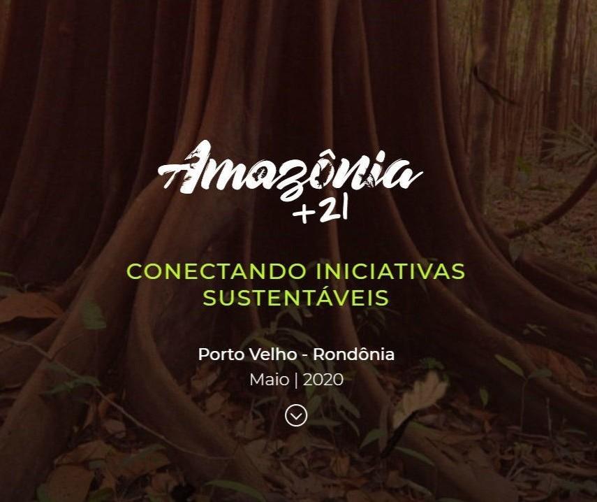 Amazônia +21, conectando iniciativas para o desenvolvimento sustentável